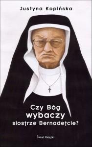 czy bóg wybaczy siostrze bernadetcie, reportaż, justyna kopińska, non fiction, zakon, religia, polska