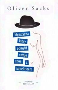 Mezczyzna-ktory-pomylil-swoja-zone-z-kapeluszem_Oliver-Sacks,images_big,25,978-83-7506-271-7