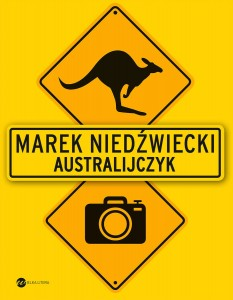 australijczyk, marek niedźwiecki, australia, radio, trójka