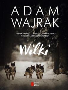 wilki, adam wajrak, puszcza białowieska