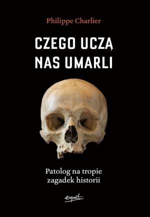 czego uczą nas umarli, antropologia, kości, bones, popularnonaukowa