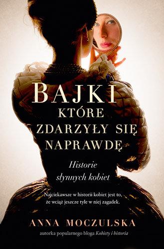 bajki-ktore-zdarzyly-sie-naprawde-historie-slynnych-kobiet-b-iext29380522