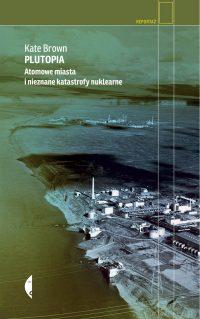 plutopia, nuclear, czarnobyl, oziersk, richland, atomowy