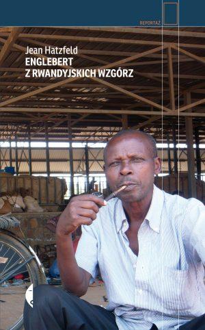 rwanda, ludobójstwo, jean hatzfeld, reportaż