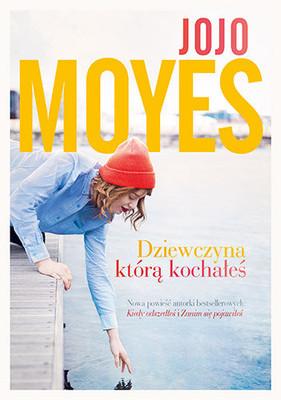 jojo-moyes-dziewczyna-ktora-kochales-cover-okladka