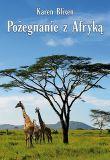 afryka, pożegnanie z afryką, karen blixen